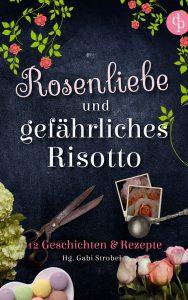 Buchcover Rosenliebe und gefährliches Risotto